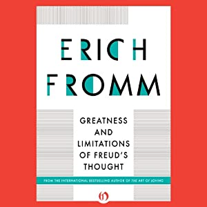 Greatness and Limitations of Freud's Thought | [Erich Fromm]