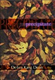 Precipitates (American Poets Continuum)