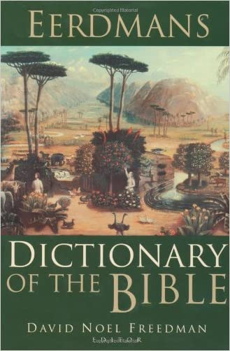Eerdmans Dictionary of the Bible written by David Noel Freedman