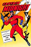 Captain Midnight Archives Volume 1: Battles the Nazis