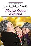 Piccole donne crescono: Ediz  integrale (La biblioteca dei ragazzi) (Italian Edition)