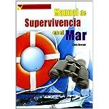 Manual de Supervivencia en el Mar: Resistencia y Adaptación. Procedimientos de Emergencia. Técnicas de Supervivencia...