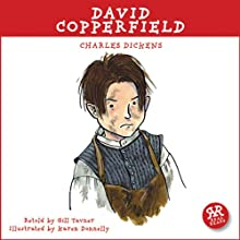 David Copperfield: An Accurate Retelling of Charles Dickens' Timeless Classic Audiobook by Charles Dickens, Gill Tavner Narrated by Graham Bill