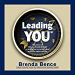 Leading YOU: The Power of Self-Leadership to Build Your Executive Brand and Drive Career Success | Brenda Bence