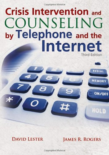 Crisis Intervention and Counseling by Telephone and the Internet