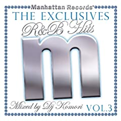 Manhattan Records�gThe Exclusives�hR&B Hits Vol.3-Mixed by DJ Komori-