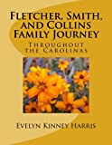 img - for Fletcher, Smith, and Collins Family Journey: Through the Carolinas book / textbook / text book