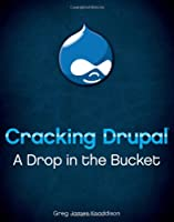 Cracking Drupal: A Drop in the Bucket ebook download