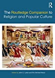 img - for The Routledge Companion to Religion and Popular Culture (Routledge Religion Companions) book / textbook / text book