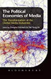 The Political Economies of Media: The Transformation of the Global Media Industries