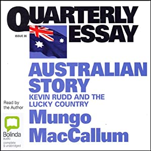 Australian Story: Kevin Rudd and the Lucky Country | [Mungo MacCallum]