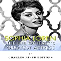 Sophia Loren: The Life of Italy's Greatest Actress Audiobook by  Charles River Editors Narrated by  Carolyn Hoerdemann