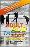 Adult ADD Factbook - The Truth About Adult Attention Deficit Disorder Updated November 2011 (English Edition)