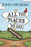 img - for All the Places to Go . . . How Will You Know?: God Has Placed before You an Open Door. What Will You Do? book / textbook / text book