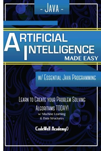 Java Artificial Intelligence: Made Easy, w/ Java Programming; Learn to Create your * Problem Solving * Algorithms! TODAY! w/ Machine Learning & Data ... engineering, r programming, iOS development) (Create Programming Language compare prices)