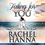 Falling for You: Jackson & Rebecca: January Cove, Book 3 | Rachel Hanna