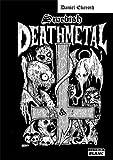 SWEDISH DEATH METAL Histoire d'une scène extrême