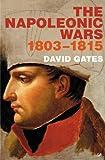 Napoleonic Wars, 1803-1815 (0712607196) by Gates, David