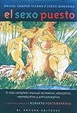 img - for El sexo puesto: El m s completo manual recreativo, educativo, reproductivo y anticonceptivo (Spanish Edition) book / textbook / text book