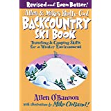 Allen & Mike's Really Cool Backcountry Ski Book, Revised and Even Better!: Traveling & Camping Skills for a Winter Environment (Falcon Guides) ~ Allen O'Bannon