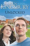 Unlocked: A Love Story (0310266238) by Kingsbury, Karen