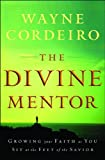 img - for Divine Mentor, The: Growing Your Faith as You Sit at the Feet of the Savior book / textbook / text book