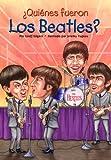 ¿Quiénes fueron los Beatles? (Who Was...?) (Spanish Edition)