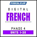 French Phase 4, Units 1-30: Learn to Speak and Understand French with Pimsleur Language Programs