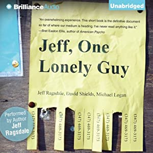 Jeff, One Lonely Guy | [Jeff Ragsdale, David Shields, Michael Logan]