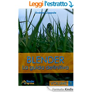 Blender: La guida definitiva - volume 1 (Blender - La guida definitiva)
