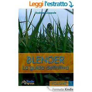 Blender: La guida definitiva - volume 1 - versione pdf (Blender - La guida definitiva)