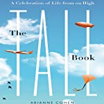 The Tall Book: A Celebration of Life from on High | Arianne Cohen
