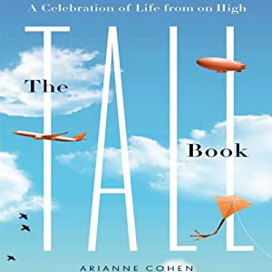 The Tall Book: A Celebration of Life from on High | [Arianne Cohen]