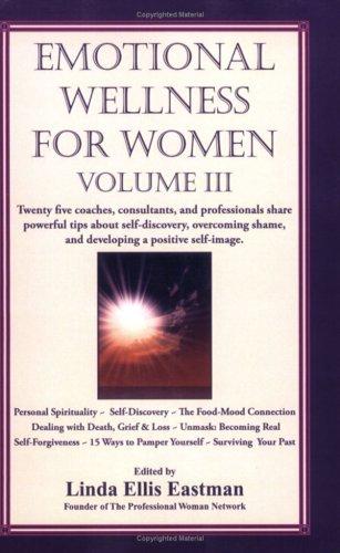 Emotional Wellness For Women Volume Iii