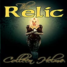 The Relic: Flame of Destiny, Book 2 (       UNABRIDGED) by Colleen Helme Narrated by Antoinette Broderick