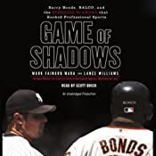 Game of Shadows: Barry Bonds, BALCO, & the Steroids Scandal that Rocked Professional Sports | [Mark Fainaru-Wada, Lance Williams]