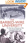 The Barbed-Wire University: The Real...