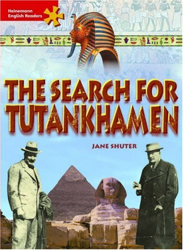 Heinemann English Readers Intermediate Non-Fiction: The Search for Tutankhamen: Intermediate Level