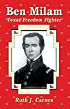 Ben Milam: Texas Freedom Fighter