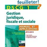 DSCG 1 - Gestion juridique, fiscale et sociale 2013/2014 - 7e éd - Manuel et Applications, Corrigés: Manuel et...