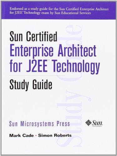 Sun Certified Enterprise Architect J2ee: Study Guide