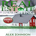 Real Estate Investing, Part 1: The Beginner's Guide to Real Estate Investing, Home Buying and Flipping Houses Audiobook by Alex Johnson Narrated by Pete Beretta
