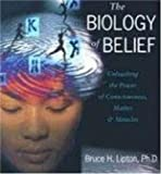 By Bruce H. Lipton: The Biology of Belief: Unleashing the Power of Consciousness, Matter and Miracles [Audiobook]