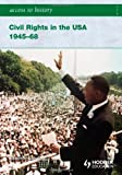img - for Access to History Civil Rights in the USA 1945-68 book / textbook / text book