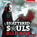 Shattered Souls: A Caitlyn O'Connell Novel, Book 1 (       UNABRIDGED) by Delilah Devlin Narrated by Natalie Ross