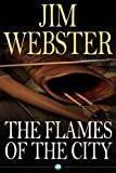 The Flames of the City by Jim Webster