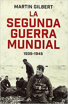 La segunda guerra mundial 1939-1945: Martin Gilbert: 9788490601648