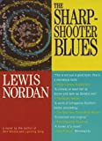 The Sharpshooter Blues (Front Porch Paperbacks) (1565121821) by Nordan, Lewis