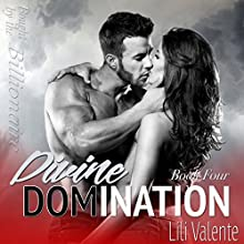 Divine Domination: Bought by the Billionaire, Book 4 Audiobook by Lili Valente Narrated by Summer Roberts, Tyler Donne