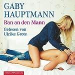 Ran an den Mann | Gaby Hauptmann